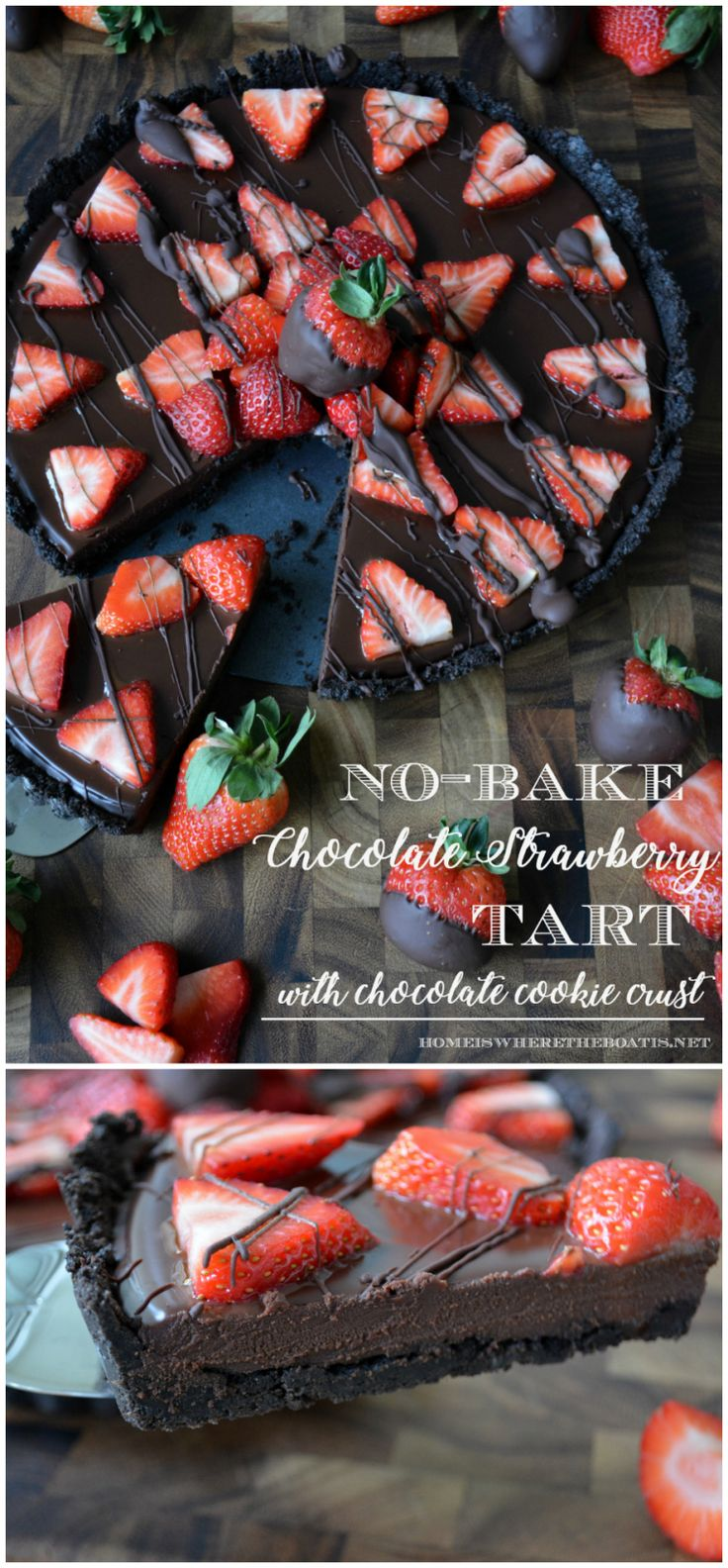 No-Bake Chocolate Strawberry Tart with Chocolate Cookie Crust! An easy splurge-worthy dessert for Valentine's Day or to satisfy your inner chocoholic! | homeiswheretheboatis.net