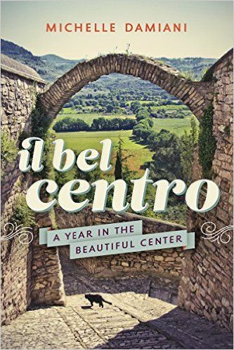Amazon.com: Il Bel Centro: A Year in the Beautiful Center: Covers Umbrian festivals from the Infiorata in Spello to the Sedano Nero (black celery) festival in Trevi to Umbria Jazz in Perugia, and everything in between.