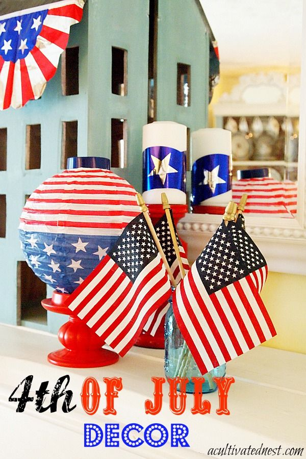 A Cultivated Nest 4th Of July Decor My Nest Pinterest