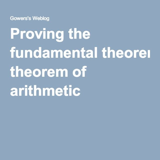 Proving the fundamental theorem of arithmetic