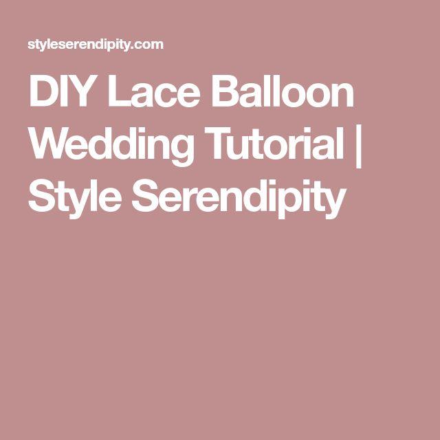 DIY Lace Balloon Wedding Tutorial | Style Serendipity