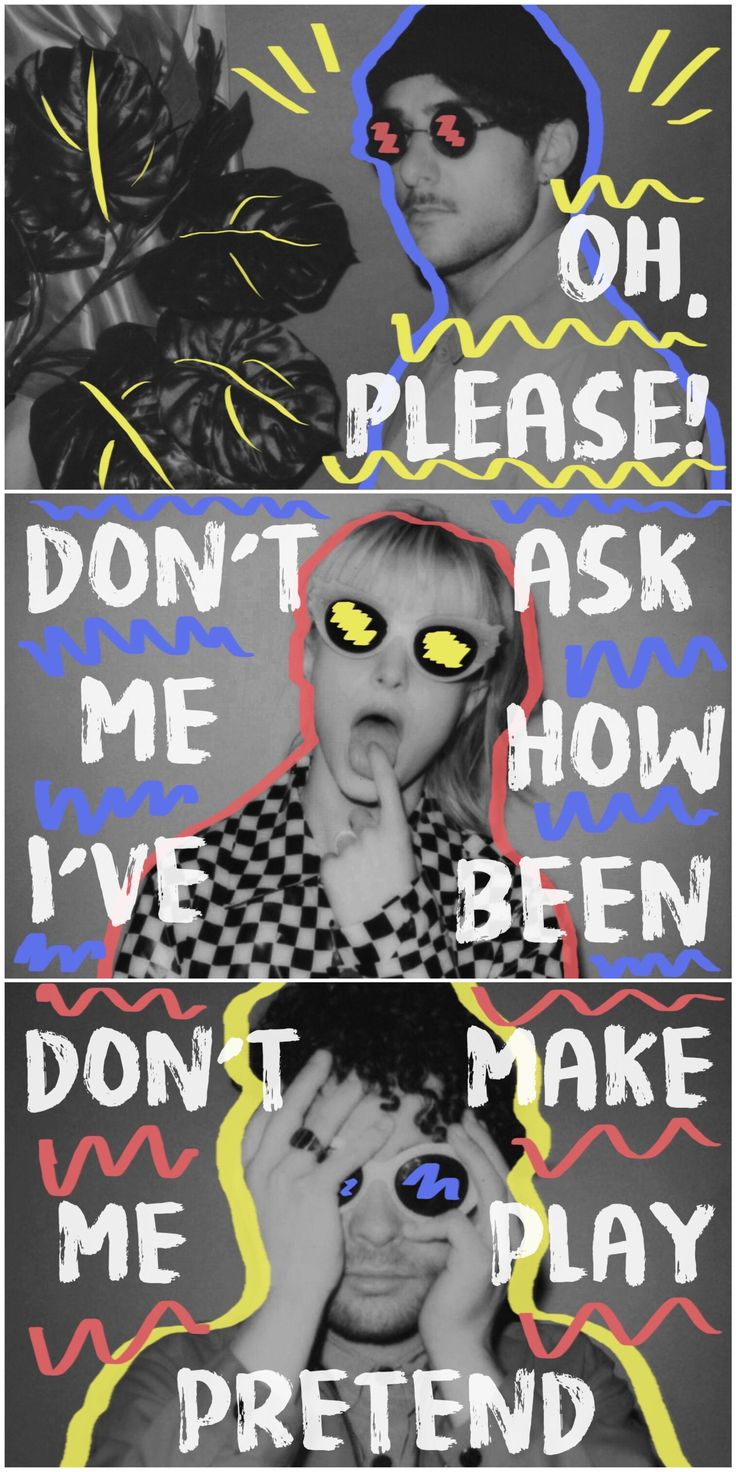"""""""Oh, what's the use? Oh, please! I bet everybody here is fake happy too."""" - Fake Happy 