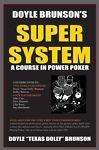 Doyle Brunson's Super System : A Course in Power Poker by Doyle Brunson...