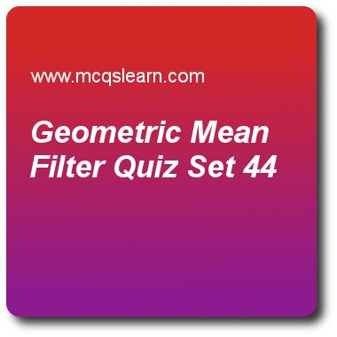 Geometric Mean Filter Quizzes:   digital image processing Quiz 44 Questions and Answers - Practice image processing quizzes based questions and answers to study geometric mean filter quiz with answers. Practice MCQs to test learning on geometric mean filter, introduction to wavelet and multiresolution processing, what is digital image processing, color models, image compressors quizzes. Online geometric mean filter worksheets has study guide as in geometric mean filters when alpha is equal…