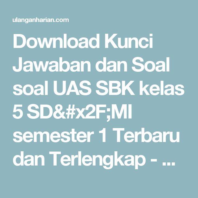 Download Kunci Jawaban dan Soal soal UAS SBK kelas 5 SD/MI semester 1 Terbaru dan Terlengkap - UlanganHarian.Com