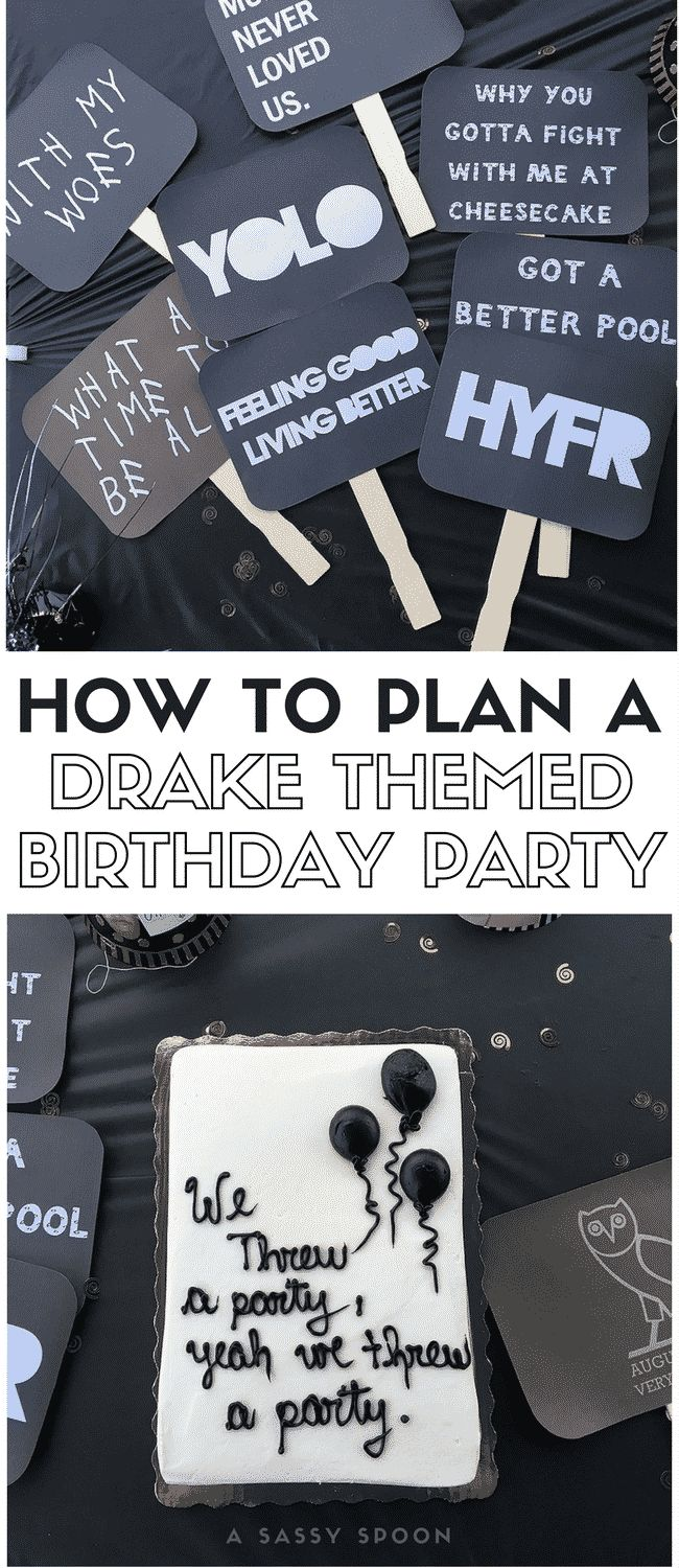 What a Time to be Alive! Plan a Drake Themed Birthday Party with his iconic lyrics, cheesecake, photo booth signs, and the perfect playlist. via @asassyspoon