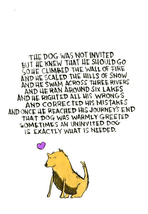 Sometimes an uninvited dog is exactly what is needed.: Children S Quotes, Dallasclayton Com, Uninvit Dogs, Man Best Friends, Children Lit, Sassy S Journey, Dogs Sh T, Dogs Stories, Dallas Clayton