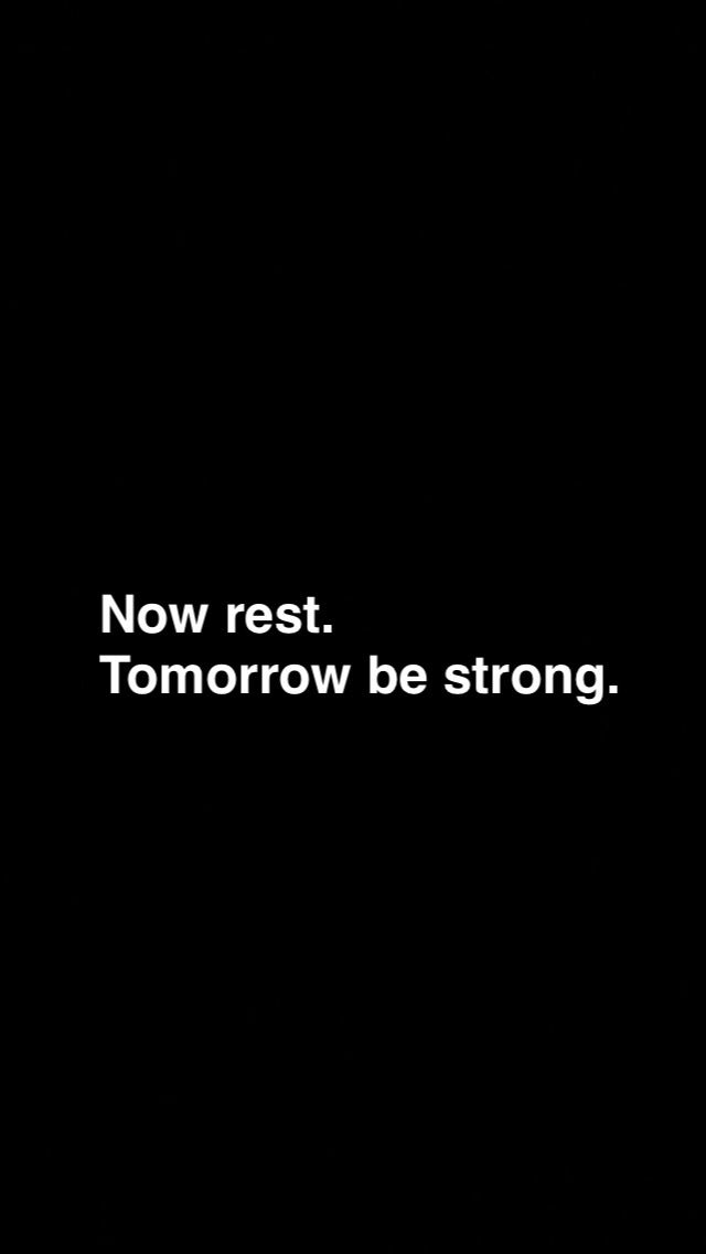 Now you take a rest. Tomorrow is a new day, new life