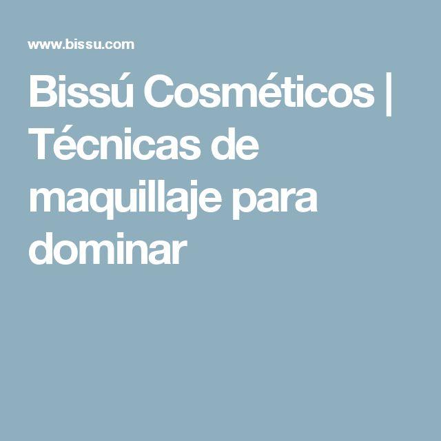 Bissú Cosméticos | Técnicas de maquillaje para dominar