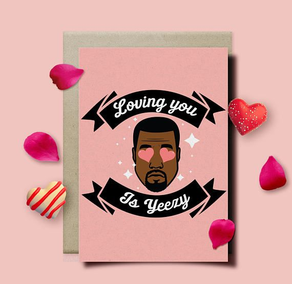 Kanye West Loving You Is Yeezy Romantic Etsy Valentines Day Card Funny Kanye West Card Valentine Day Cards