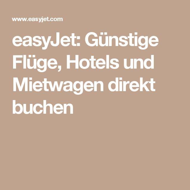 easyJet: Günstige Flüge, Hotels und Mietwagen direkt buchen