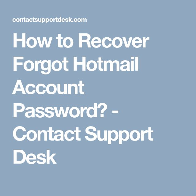 How to Recover Forgot Hotmail Account Password? - Contact Support Desk