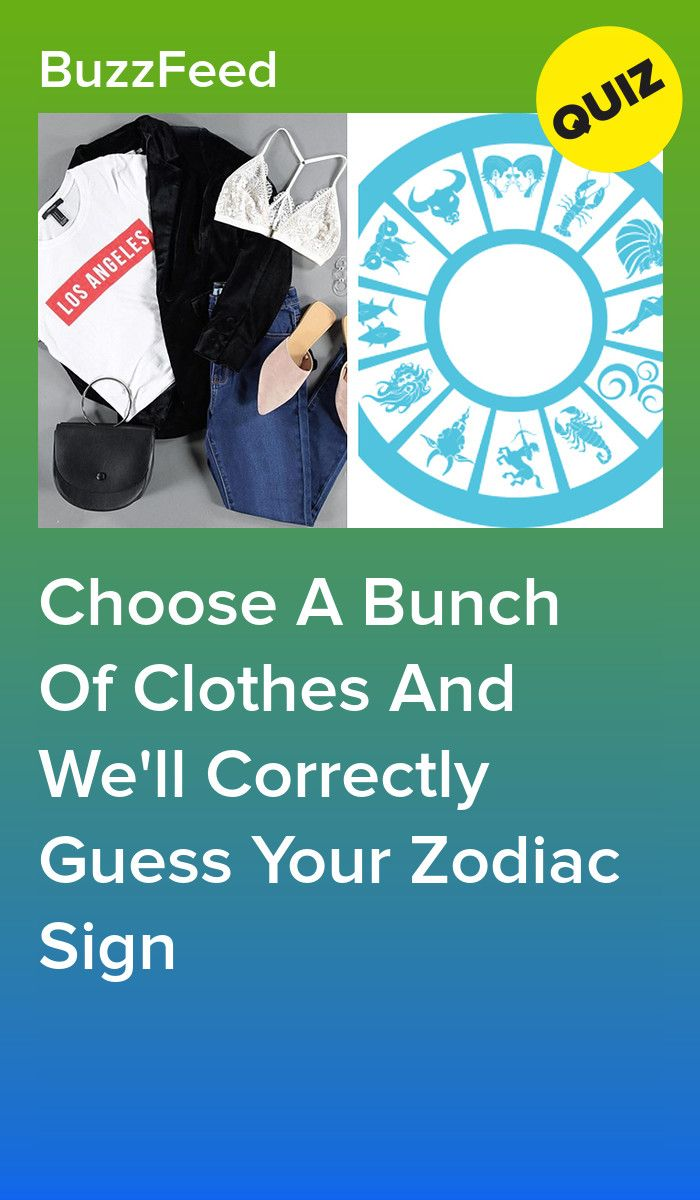 Choose A Bunch Of Clothes And We'll Correctly Guess Your Zodiac Sign