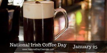 National Irish Coffee Day - January 25