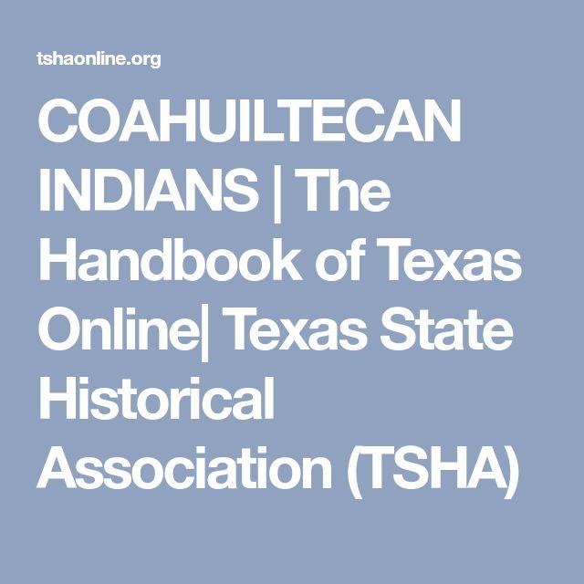 COAHUILTECAN INDIANS | The Handbook of Texas Online| Texas State Historical Association (TSHA)