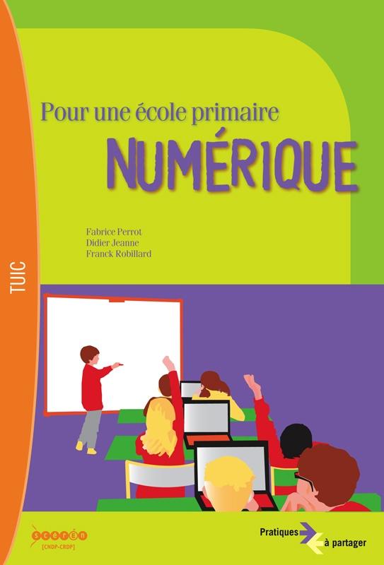 Pour une école primaire numérique |