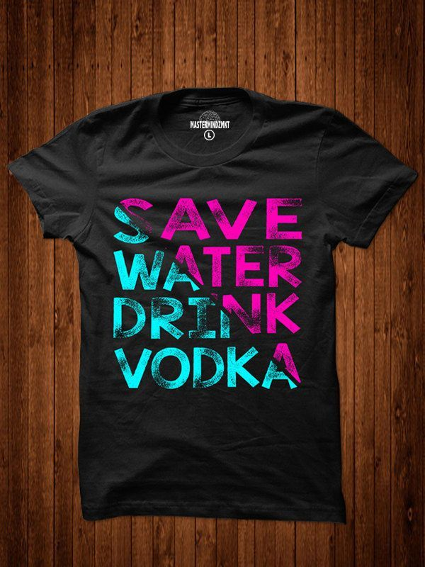 Drink Vodka Humor Tee Funny T Shirt Drinking T Shirt Fun Times