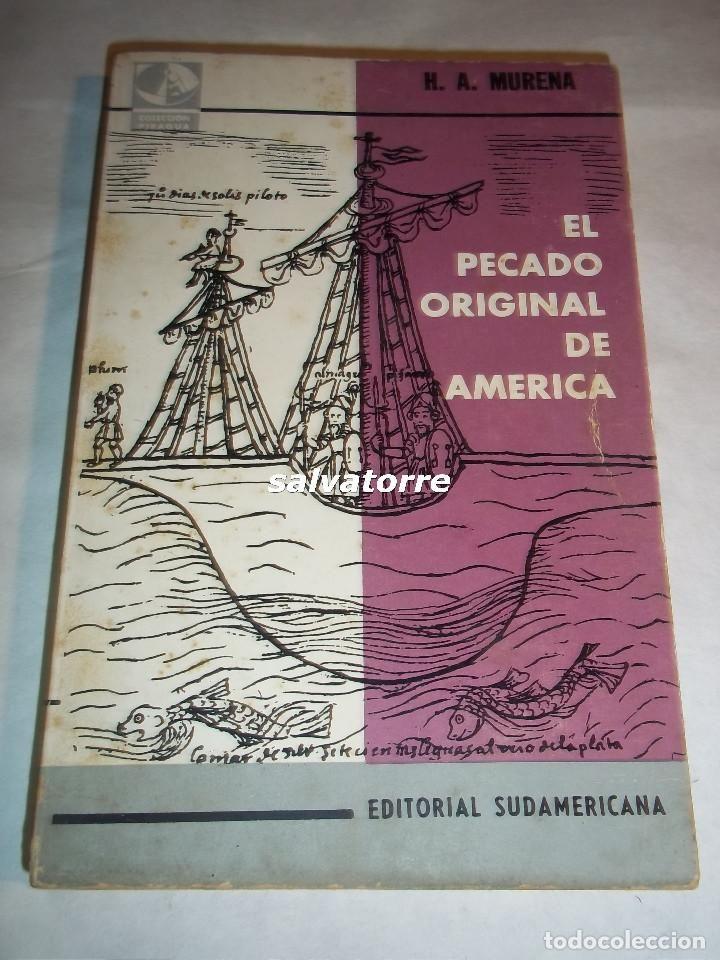 H.A.MURENA-EL PECADO ORIGINAL DE AMERICA.EDITORIAL SUDAMERICANA.1965 - Foto 1