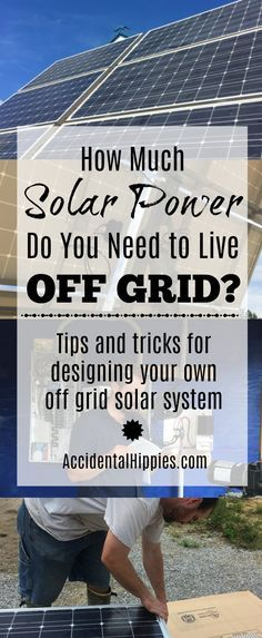 Everything we considered when designing our off grid solar system. Save energy, save money, and design the right system for you following these tips. #solarpower #offgrid