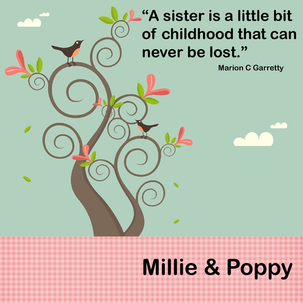Love you @Francesca Maggard For my sister! For all my sisters...'cause this really applies to cousins too!