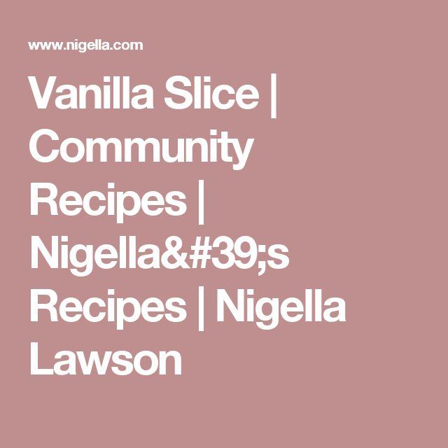 Vanilla Slice | Community Recipes | Nigella's Recipes | Nigella Lawson