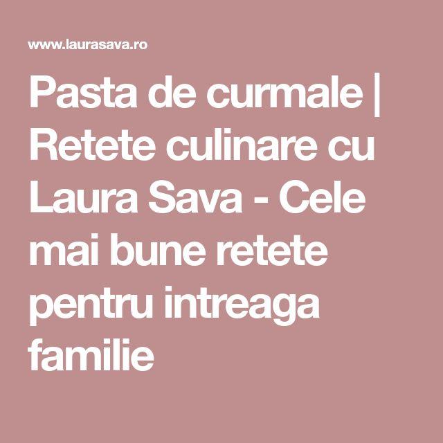 Pasta de curmale | Retete culinare cu Laura Sava - Cele mai bune retete pentru intreaga familie