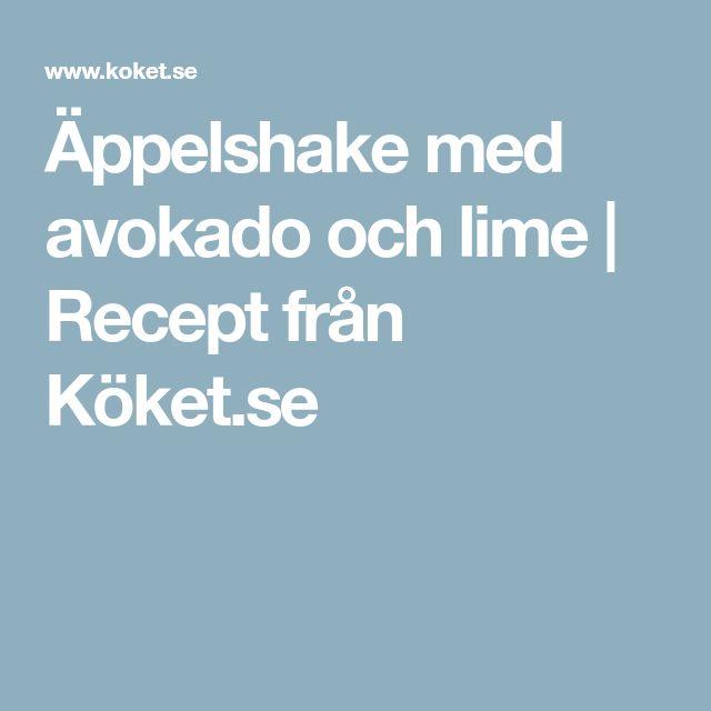 Äppelshake med avokado och lime   Recept från Köket.se