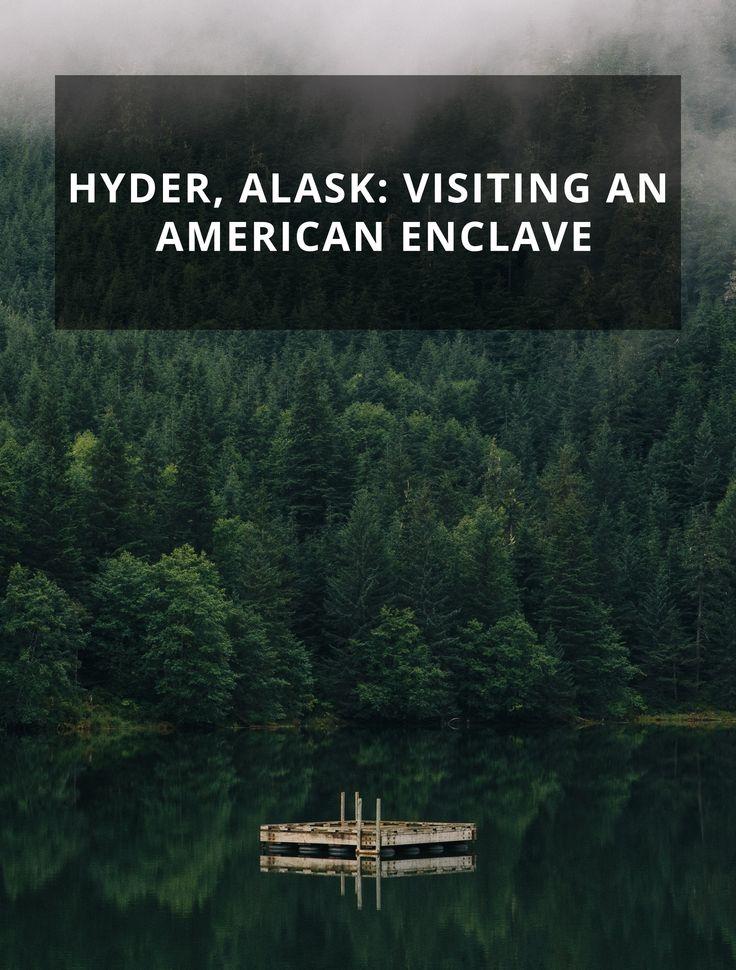 Hyder Alaska Visiting An American Enclave 15