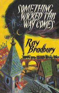 ray bradbury something wicked this way comes