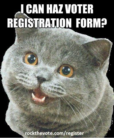 Yes, you can haz voter registration form: rockthevote.com/register