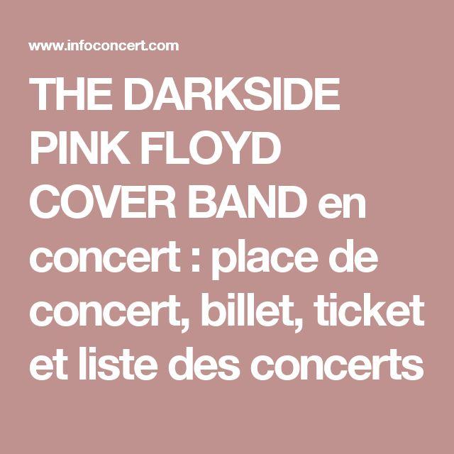 THE DARKSIDE PINK FLOYD COVER BAND en concert : place de concert, billet, ticket et liste des concerts