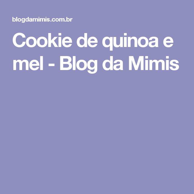 Cookie de quinoa e mel - Blog da Mimis