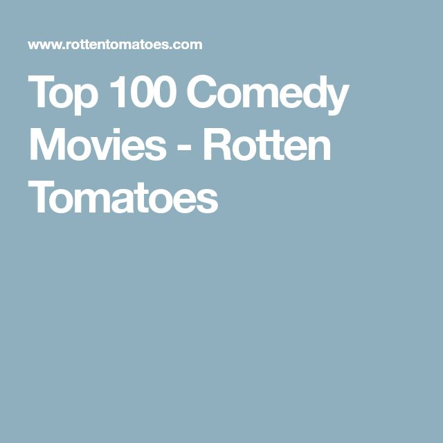 Top 100 Comedy Movies - Rotten Tomatoes