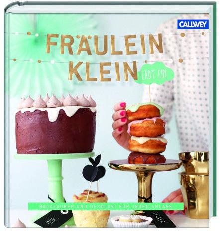 Fräulein Klein lädt ein -- https://www.callwey.de/buecher/fraeulein-klein-laedt-ein/