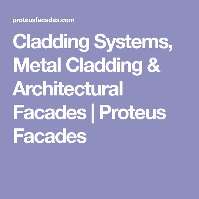 Cladding Systems, Metal Cladding & Architectural Facades   Proteus Facades