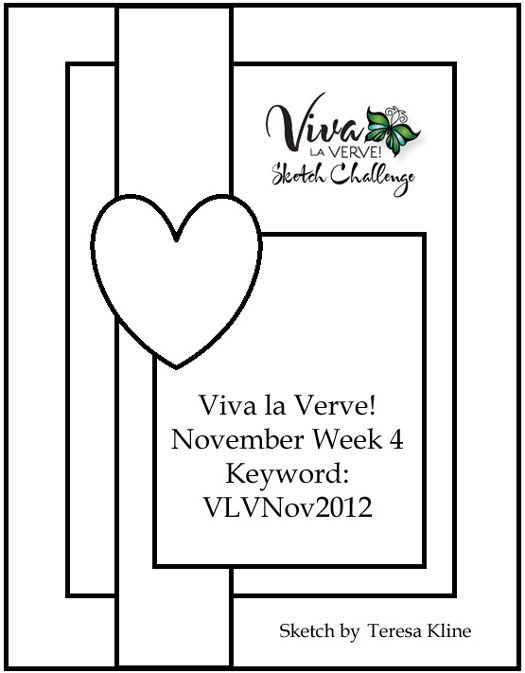 Viva la Verve November 2012 Week 4 Card Sketch {11/23/12}  Designed by Teresa Kline  #vervestamps #vivalaverve