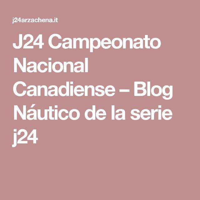 J24 Campeonato Nacional Canadiense – Blog Náutico de la serie j24