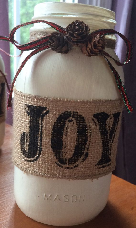 "Christmas ""JOY"" burlap ribbon Chalk Painted Mason Jar. Painted with and sealed with Annie Sloan products. Distressed and embellished ."