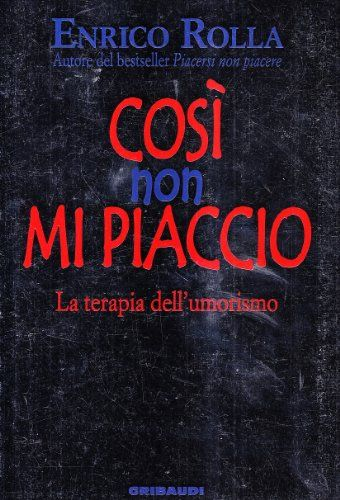 Così non mi piaccio. La terapia dell'umorismo di Enrico R... https://www.amazon.it/dp/8871528166/ref=cm_sw_r_pi_dp_x-MxxbMPD2R63