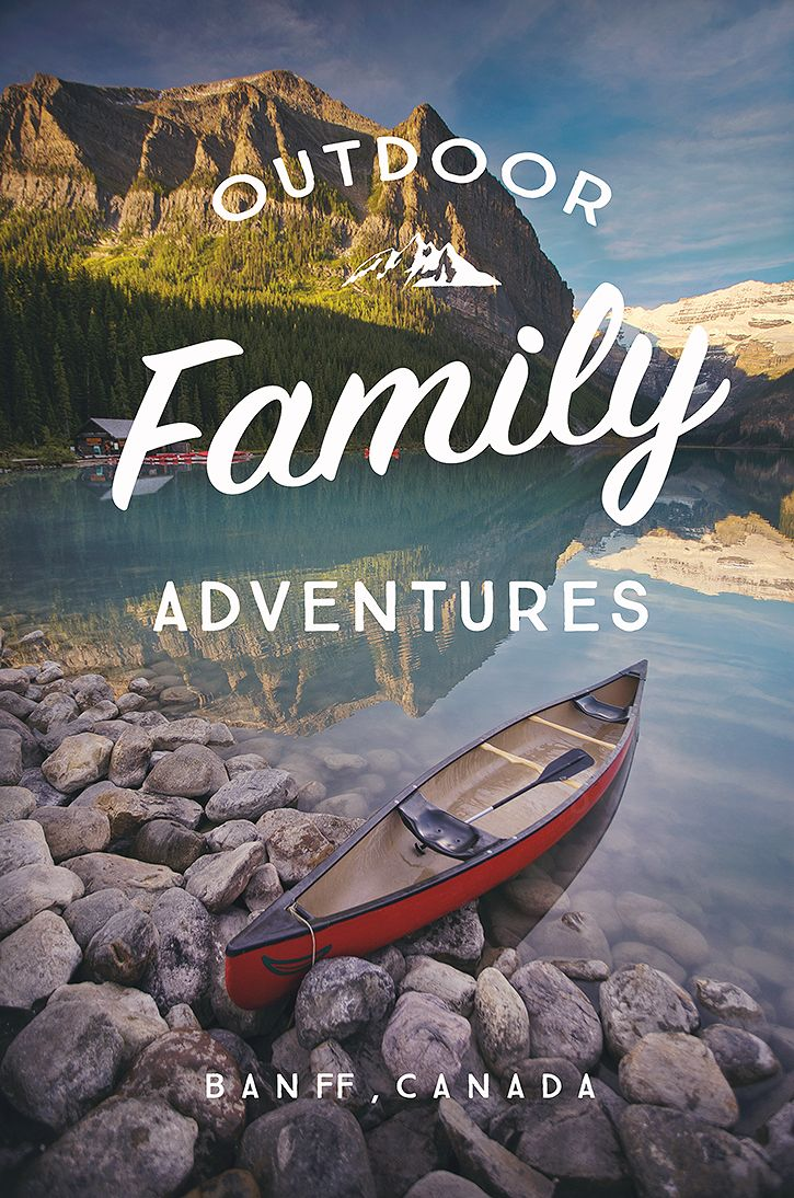 Outdoor Family Adventures | Banff, Canada - simple as that