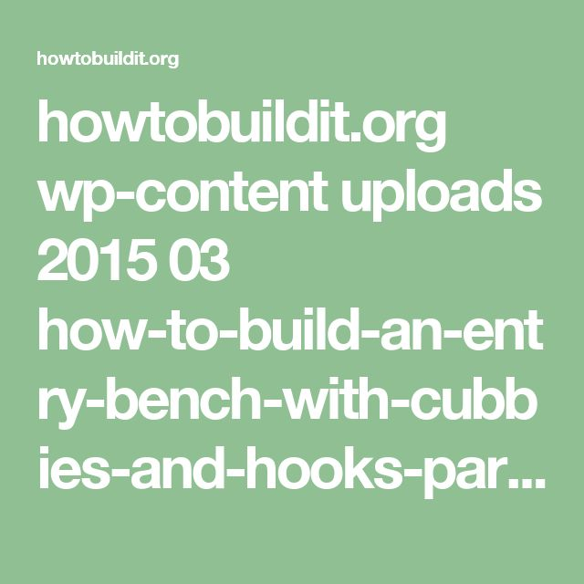 howtobuildit.org wp-content uploads 2015 03 how-to-build-an-entry-bench-with-cubbies-and-hooks-part-one.jpg