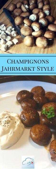 Champignons mit Knoblauchsauce wie Du sie vom Jahrmarkt, Kirmes oder Rummel kennst.
