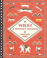 """WILLIAM GRILL """"WILKI Z NOWEGO MEKSYKU"""""""