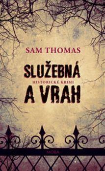 Sam Thomas: Služebná a vrah