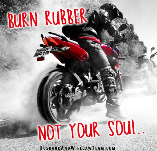 Burn Rubber Not Your Soul My Motorcycle Quote Designs