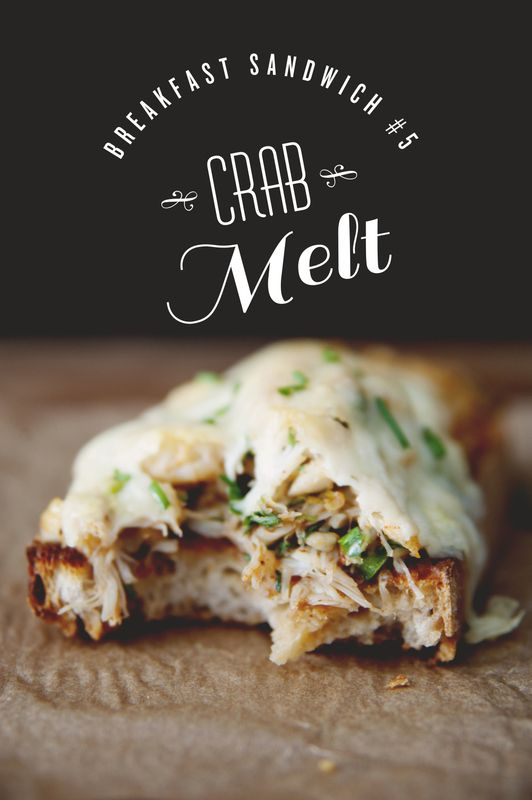 The Kitchy Kitchen: A MONTH OF BREAKFAST SANDWICHES: CRAB MELT  Elevensies...