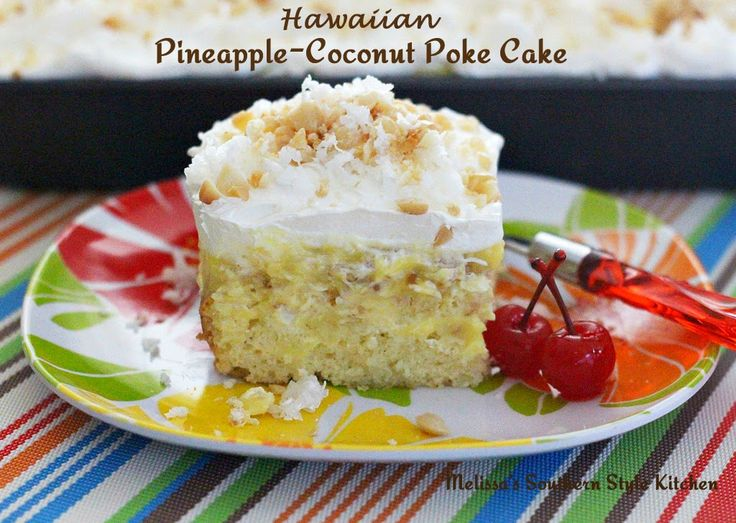 Melissa's Southern Style Kitchen: Hawaiian Pineapple-Coconut Poke Cake