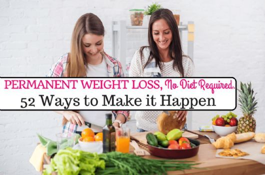 Diets imply a start and end--but what you need is a permanent lifestyle change that sticks! Forget the calorie-counting and work to integrate these 52 healthy living tips and tricks into your lifestyle today for long-term weight loss success.