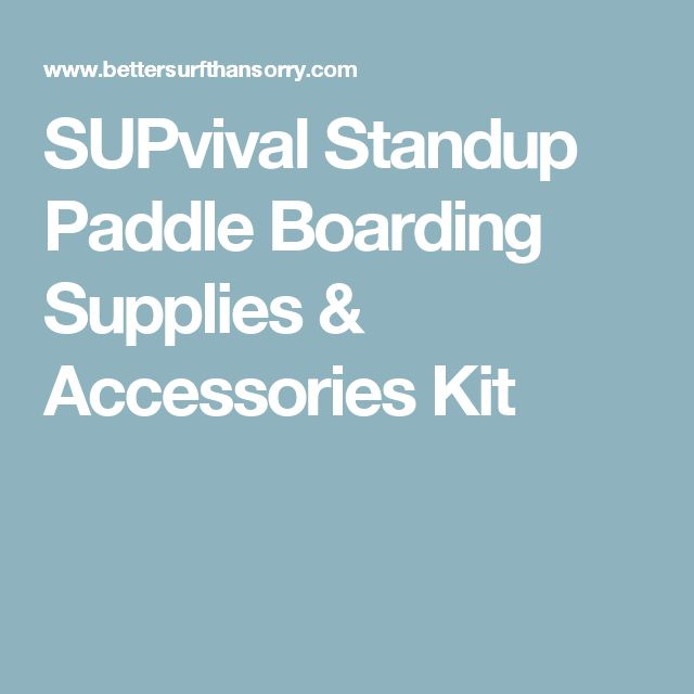 SUPvival Standup Paddle Boarding Supplies & Accessories Kit
