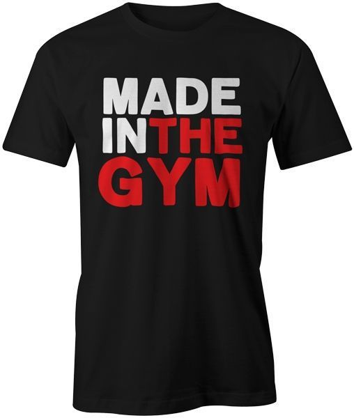 Made In The Gymer Workout Runninger Gymer Body Building T-Shirt Top Tee  Men'S T